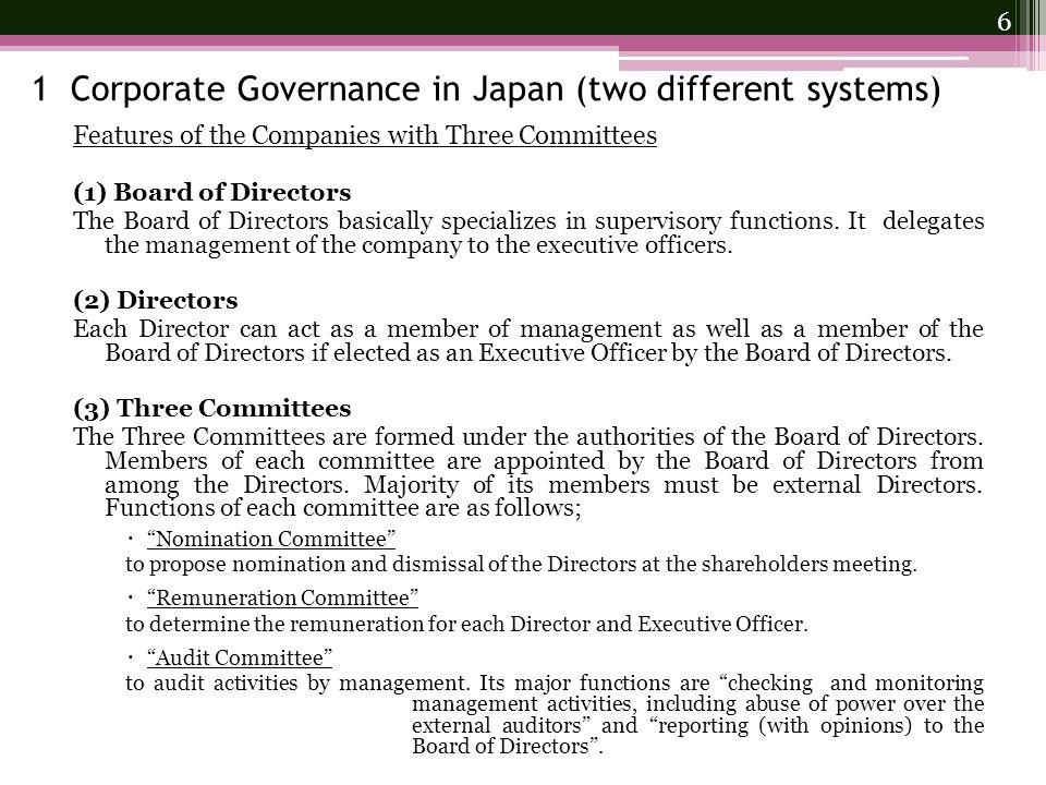 Features of the Companies with Three Committees (1) Board of Directors The Board of Directors basically specializes in supervisory functions.