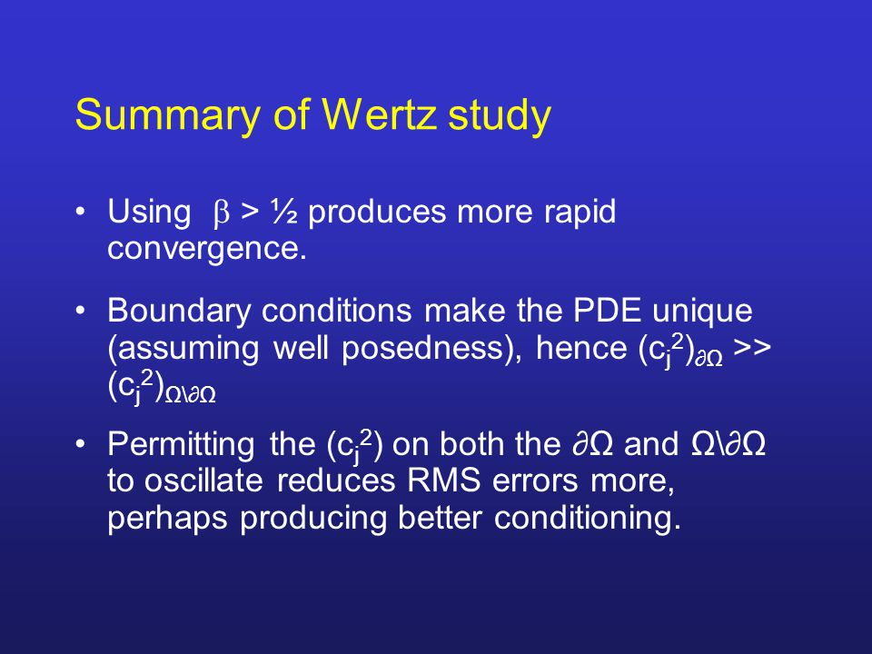 Summary of Wertz study Using  > ½ produces more rapid convergence.
