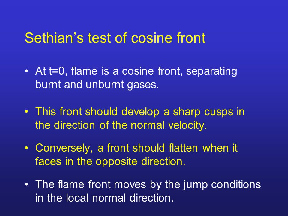 Sethian's test of cosine front At t=0, flame is a cosine front, separating burnt and unburnt gases.