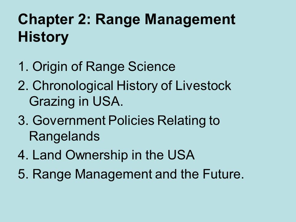 Chapter 2: Range Management History 1. Origin of Range Science 2.