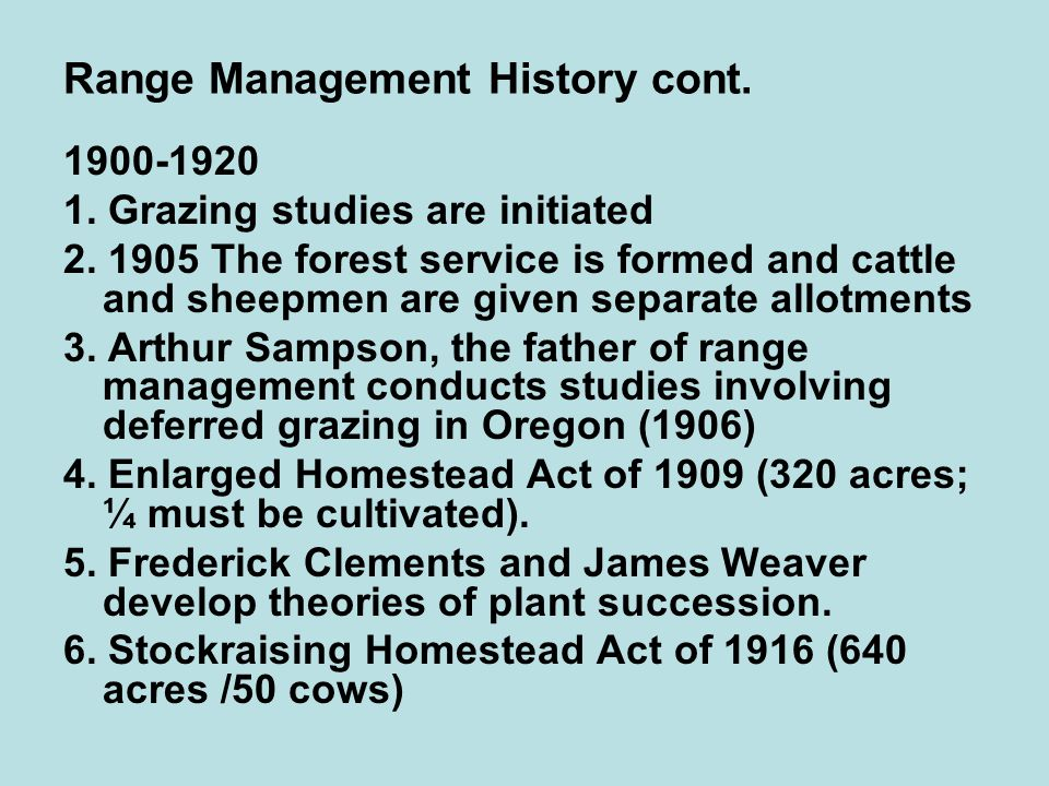 Range Management History cont. 1900-1920 1. Grazing studies are initiated 2.