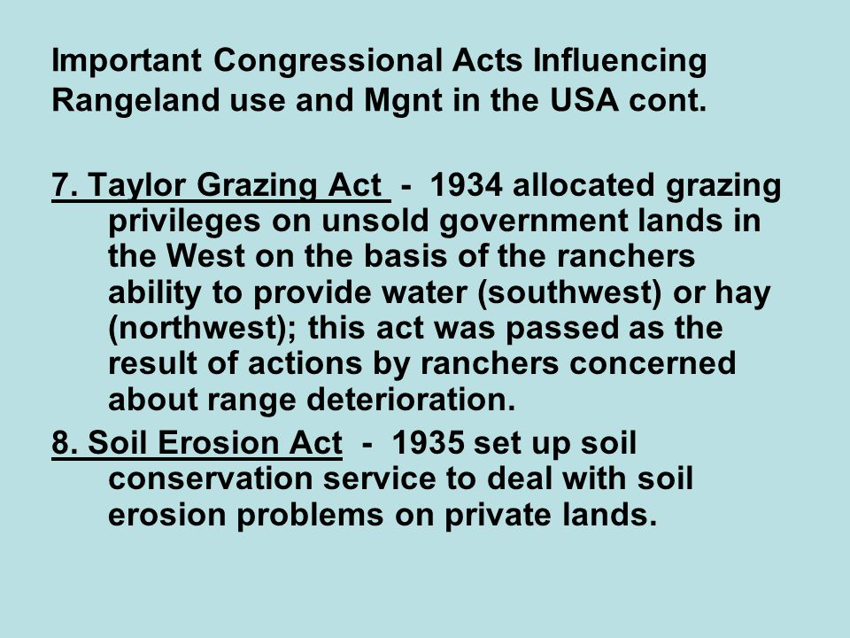 Important Congressional Acts Influencing Rangeland use and Mgnt in the USA cont.