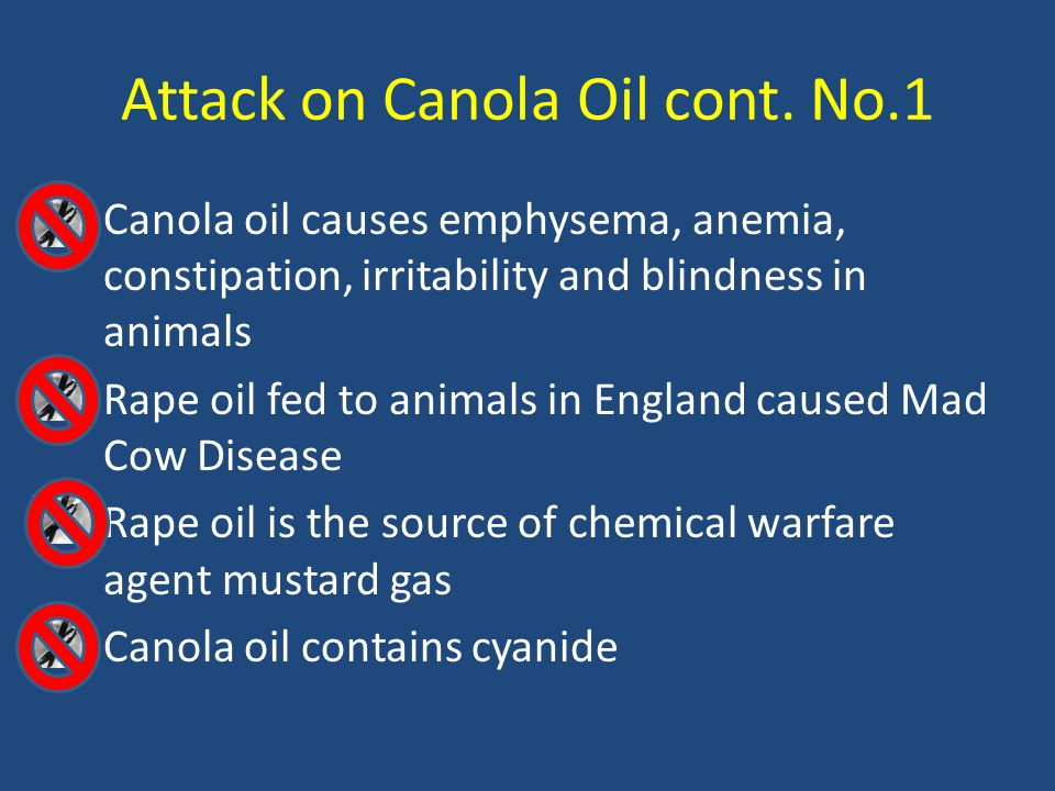 Attack on Canola Oil cont.