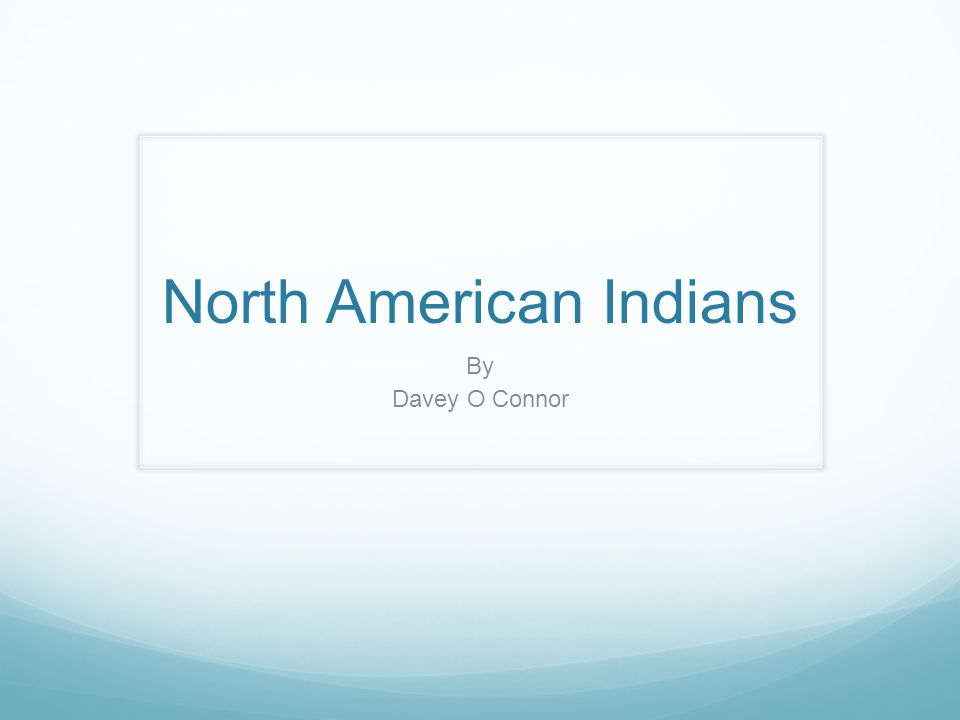 North American Indians By Davey O Connor