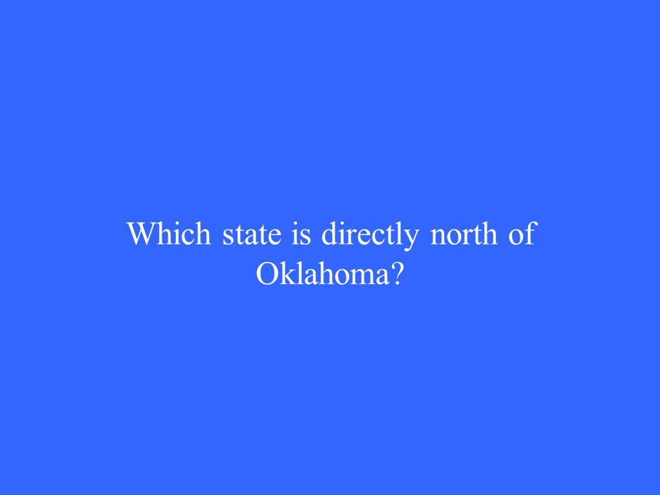 Which state is directly north of Oklahoma