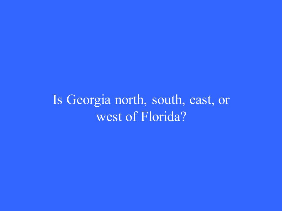 Is Georgia north, south, east, or west of Florida