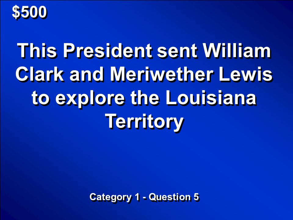 © Mark E. Damon - All Rights Reserved $400 Who was Zebulon Pike Category 1 - Question 4 Who was Zebulon Pike Category 1 - Question 4 Scores