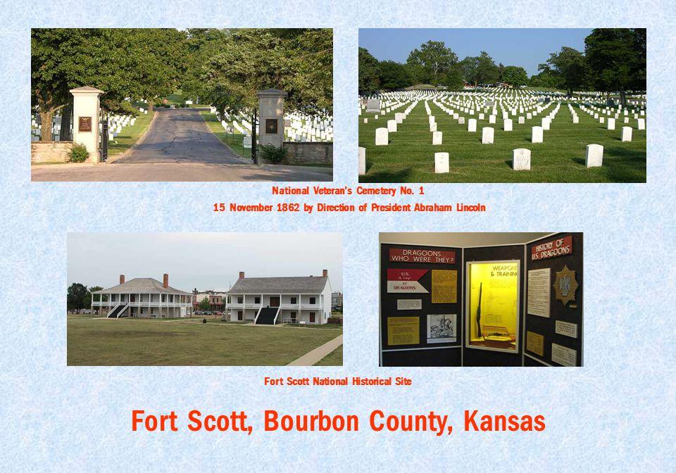 Fort Scott, Bourbon County, Kansas Fort Scott National Historical Site National Veteran's Cemetery No. 1 15 November 1862 by Direction of President Ab