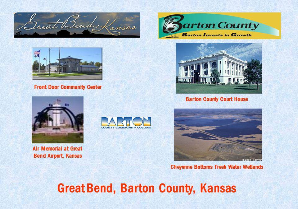 Great Bend, Barton County, Kansas Barton County Court House Cheyenne Bottoms Fresh Water Wetlands Air Memorial at Great Bend Airport, Kansas Front Door Community Center