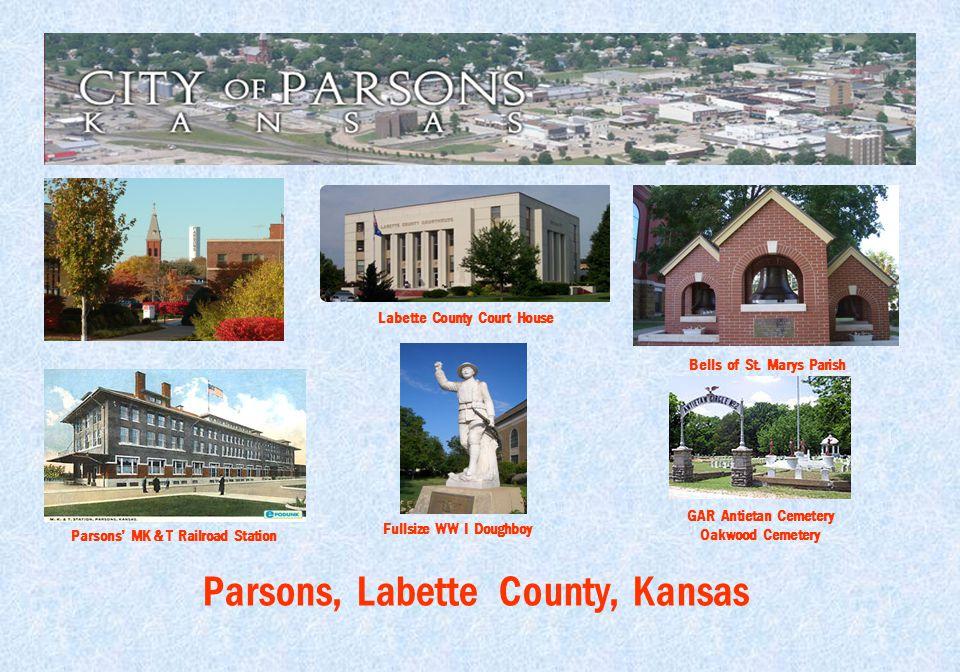 Parsons, Labette County, Kansas Parsons' MK & T Railroad Station Labette County Court House Bells of St. Marys Parish Fullsize WW I Doughboy GAR Antie