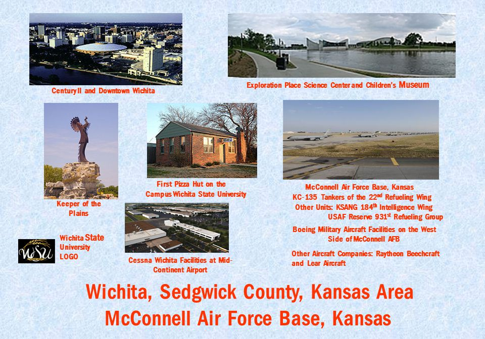 McConnell Air Force Base, Kansas Wichita, Sedgwick County, Kansas Area Century II and Downtown Wichita Exploration Place Science Center and Children's