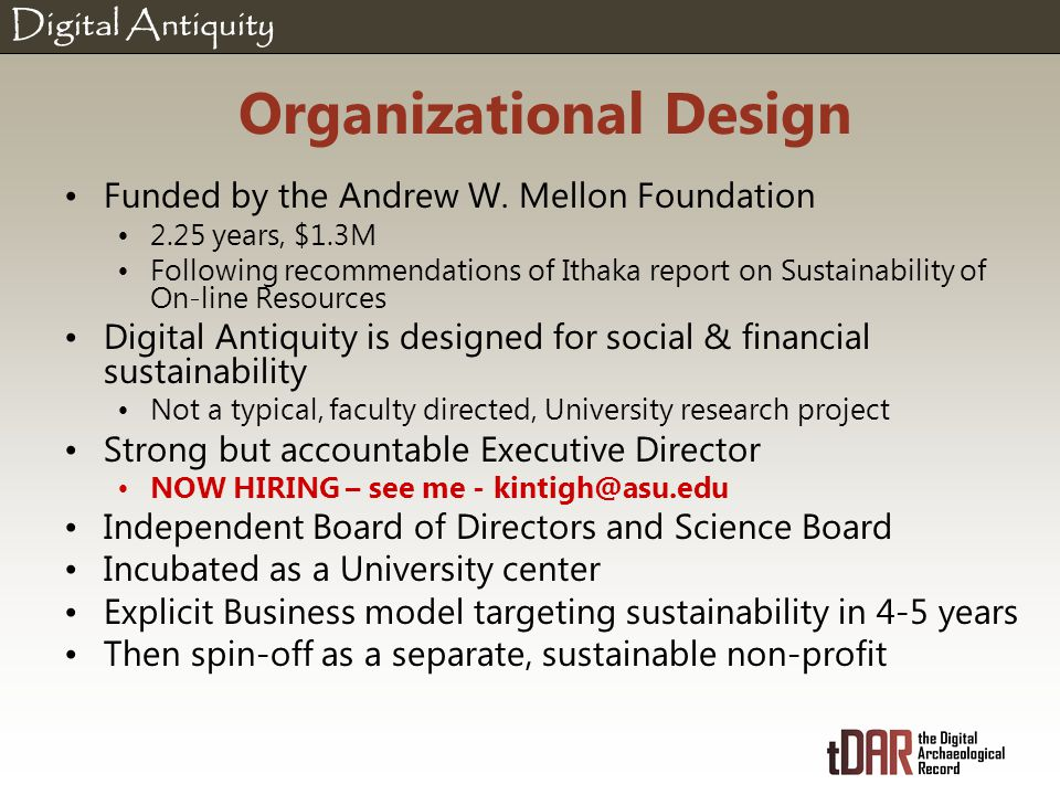 Digital Antiquity Organizational Design Funded by the Andrew W.
