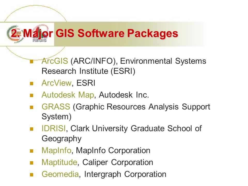 ArcGIS (ARC/INFO) A long lived, full function GIS With hundreds of sophisticated tools for map automation, data conversion, database management, map overlay and spatial analysis, interactive display and query graphic editing, and address geocoding A relational database interface Changed to object-oriented design in version 8+ Use Visual Basic as the programming language