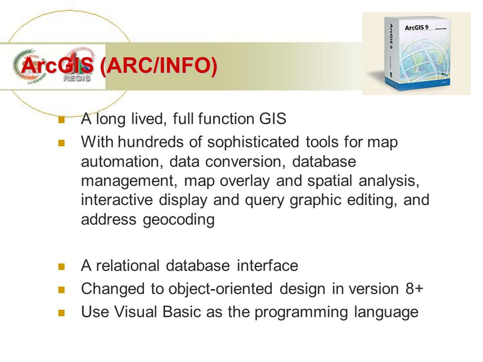 ArcView A desk top system for store, query, display, and analyze spatial data A graphic user interface facilitates display and viewing Support other analyses such as Geo-coding, Spatial Analyst, Network Analysis, web activation of ArcView maps, and 3D display