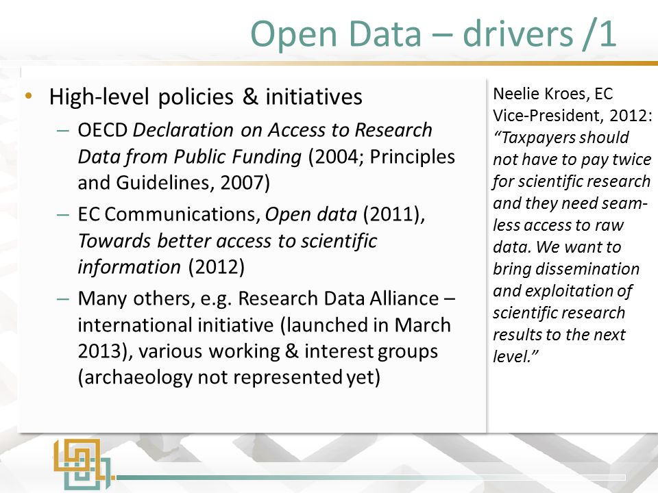Open Data – drivers /1 High-level policies & initiatives – OECD Declaration on Access to Research Data from Public Funding (2004; Principles and Guide