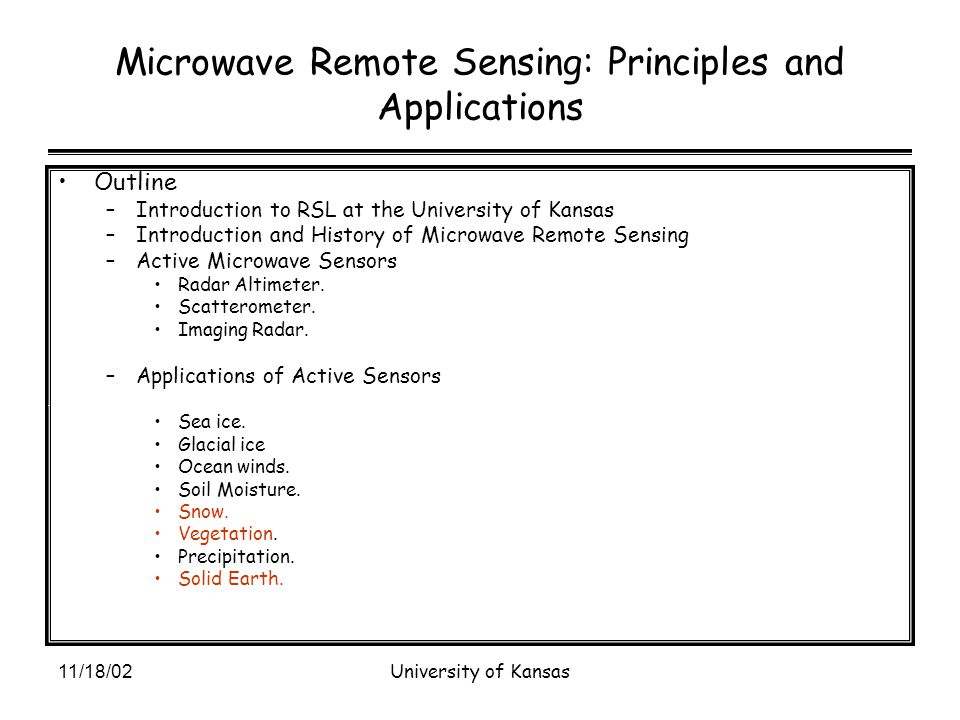 11/18/02University of Kansas Earth Science and RF Radiometery Microwave Radiometry Applications.