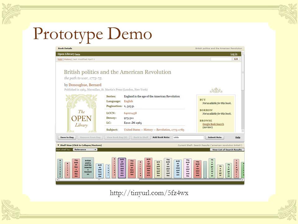 Prototype Demo http://tinyurl.com/5fz4wx