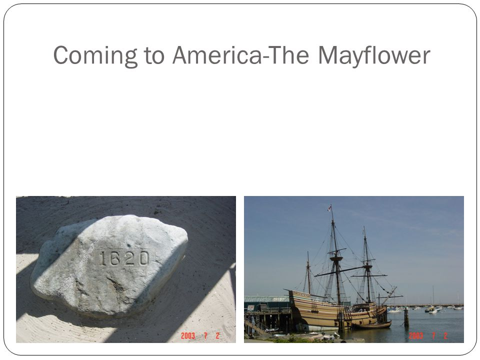 Coming to America-The Mayflower Coming across to America aboard the Mayflower was a treacherous journey, and an unpredictable one. Upon arrival in Mas