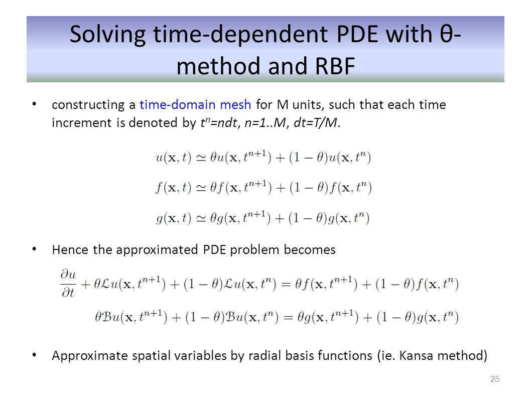 Solving time-dependent PDE with θ- method and RBF constructing a time-domain mesh for M units, such that each time increment is denoted by t n =ndt, n