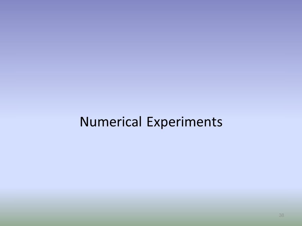 Numerical Experiments 38