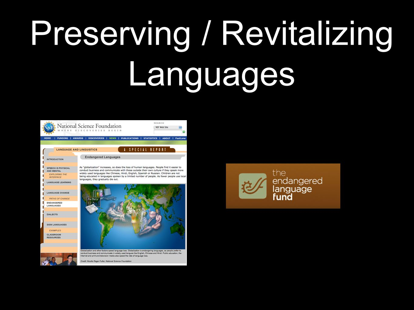 Resurrecting Languages The New World (Terrence Malik, New Line Cinema 2005) Linguist Blair Rudes (1951-2008) consulted (cf.