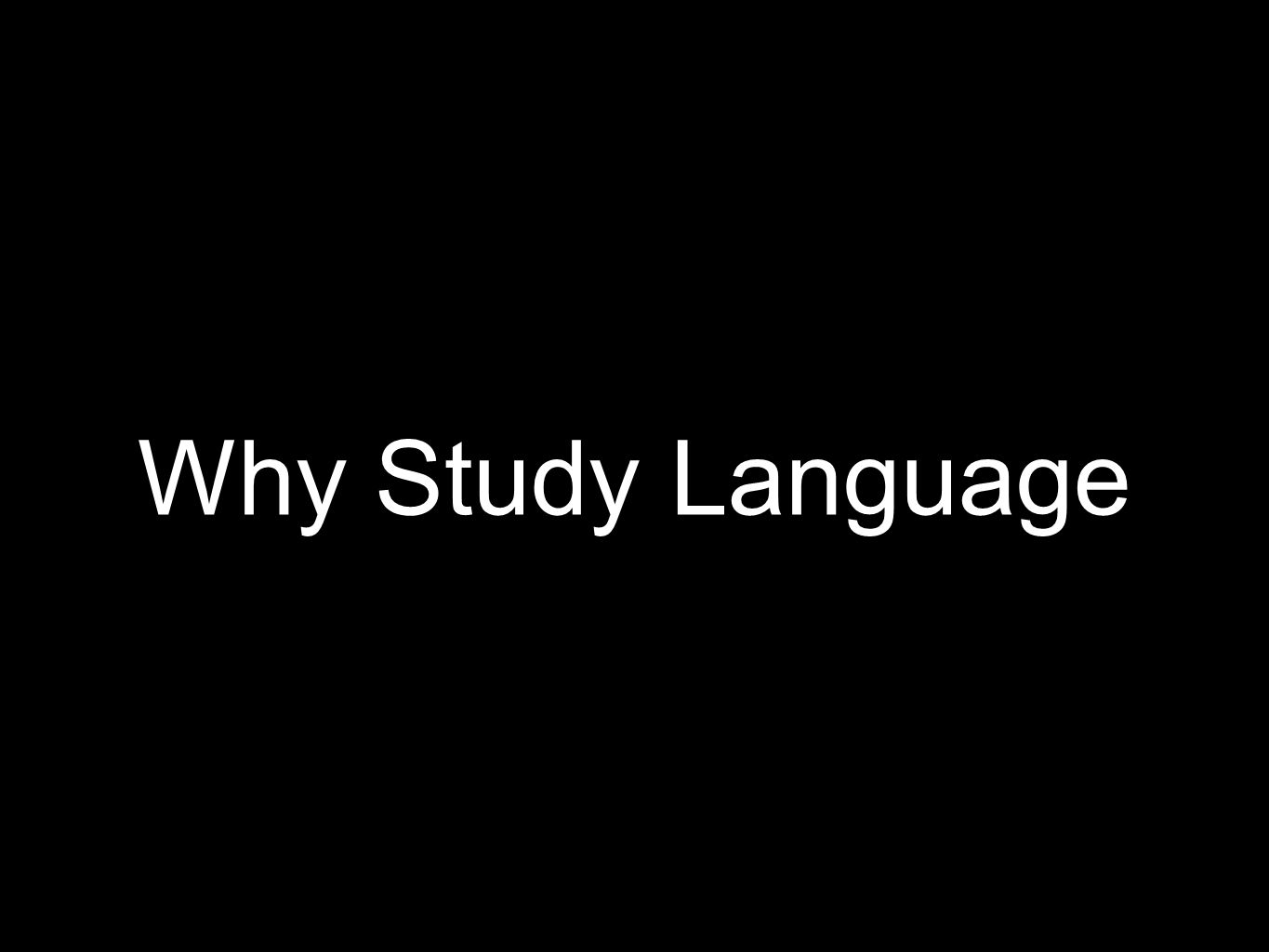 Outline 1. Why study language 2. Discovering language families: the historical/comparative method 3. Native American languages (and language families)
