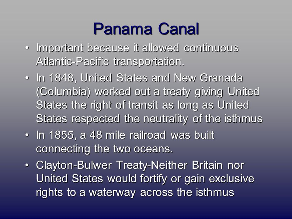 Panama Canal Important because it allowed continuous Atlantic-Pacific transportation.Important because it allowed continuous Atlantic-Pacific transportation.