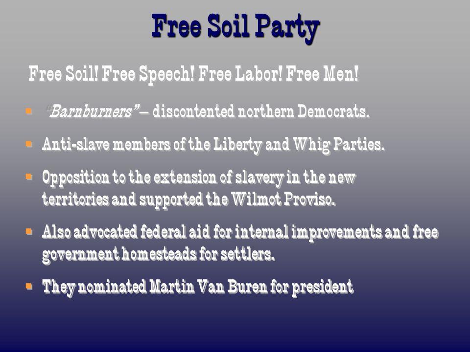 Free Soil Party Free Soil. Free Speech. Free Labor.