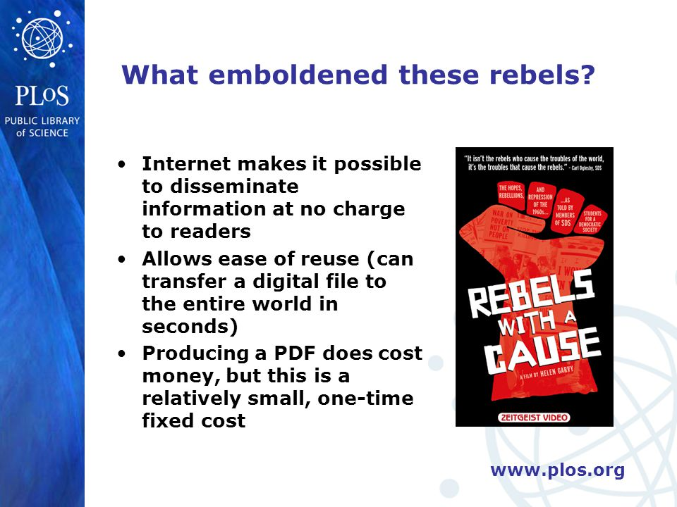 www.plos.org What emboldened these rebels.