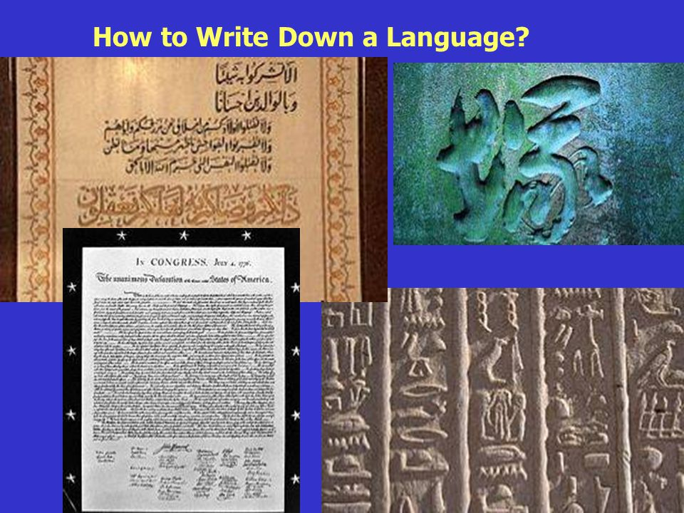 Roots of Language How to Write Down a Language