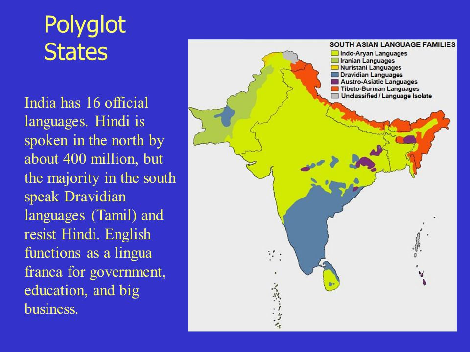 Polyglot States India has 16 official languages.