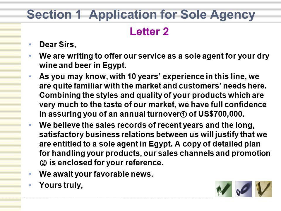 Section 1 Application for Sole Agency Letter 2 Dear Sirs, We are writing to offer our service as a sole agent for your dry wine and beer in Egypt. As