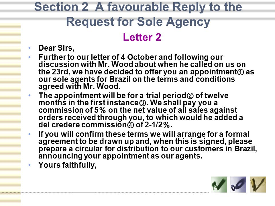 Section 2 A favourable Reply to the Request for Sole Agency Letter 2 Dear Sirs, Further to our letter of 4 October and following our discussion with M