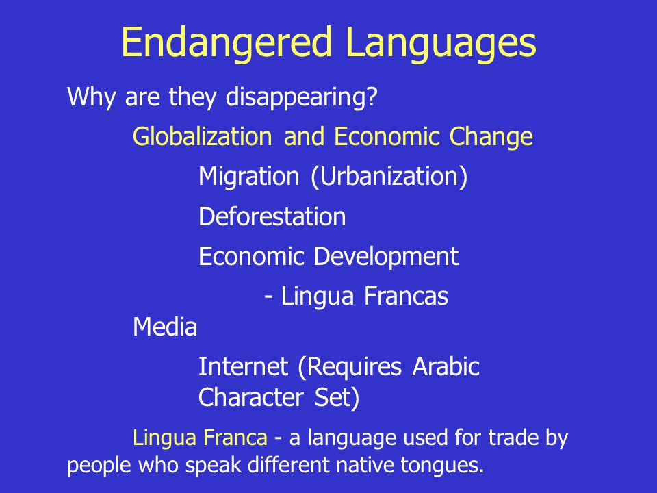 Endangered Languages Why are they disappearing.