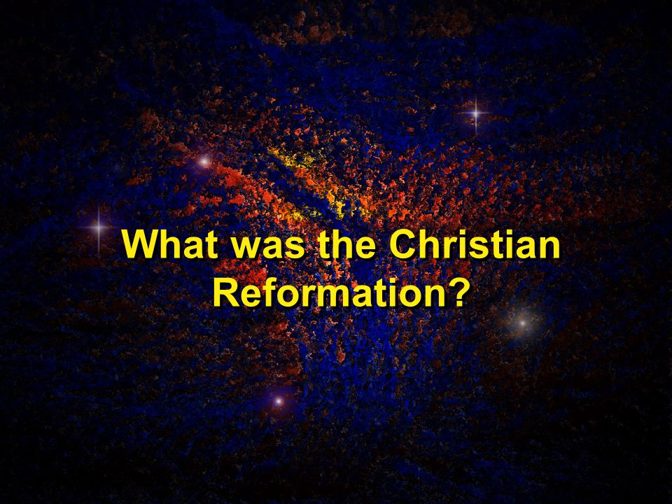 What was the Christian Reformation?