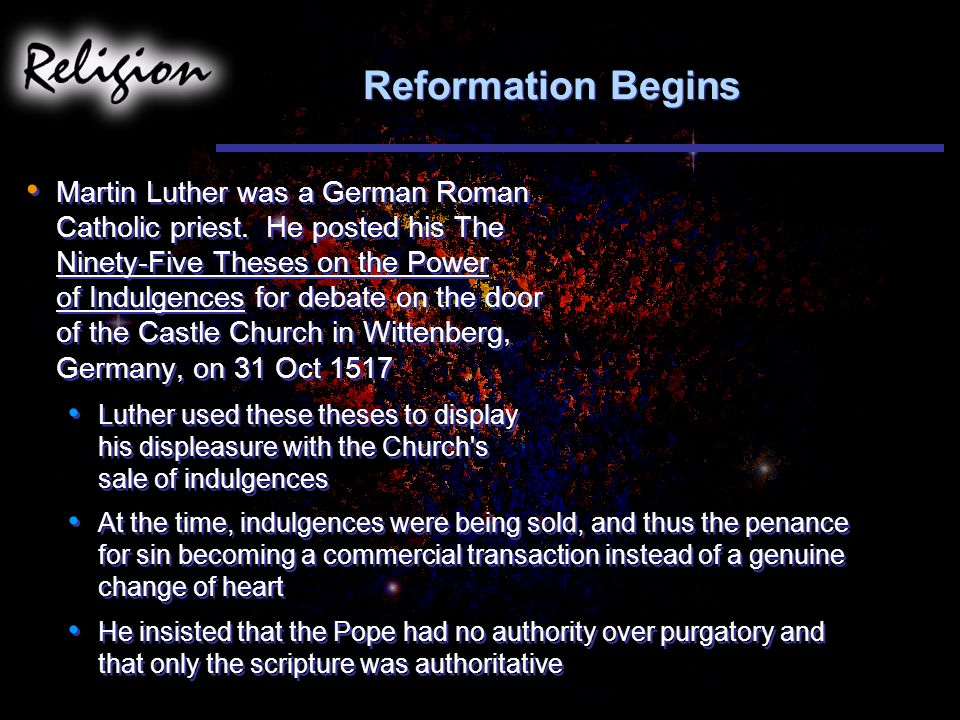 Reformation Begins Martin Luther was a German Roman Catholic priest.