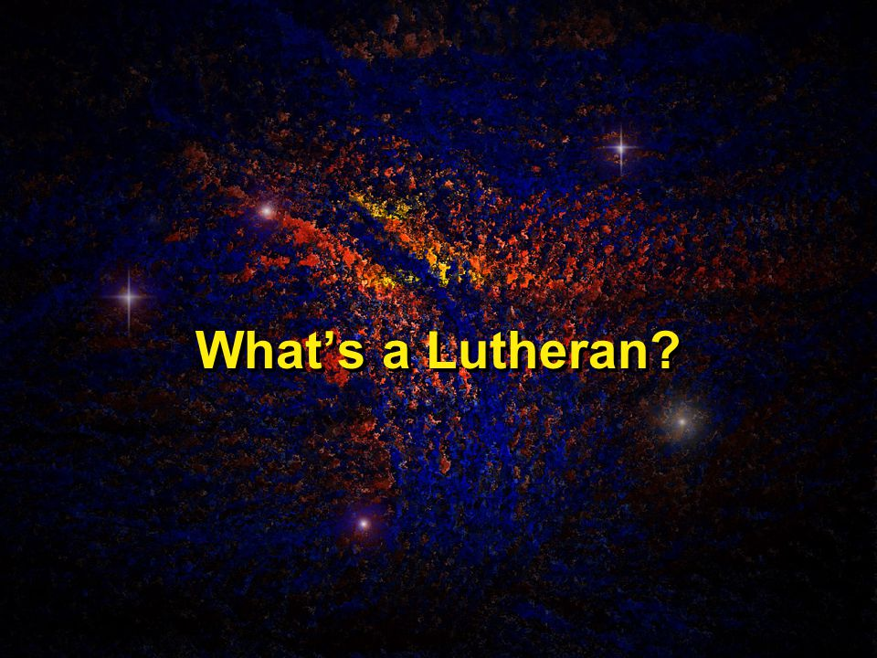What's a Lutheran?