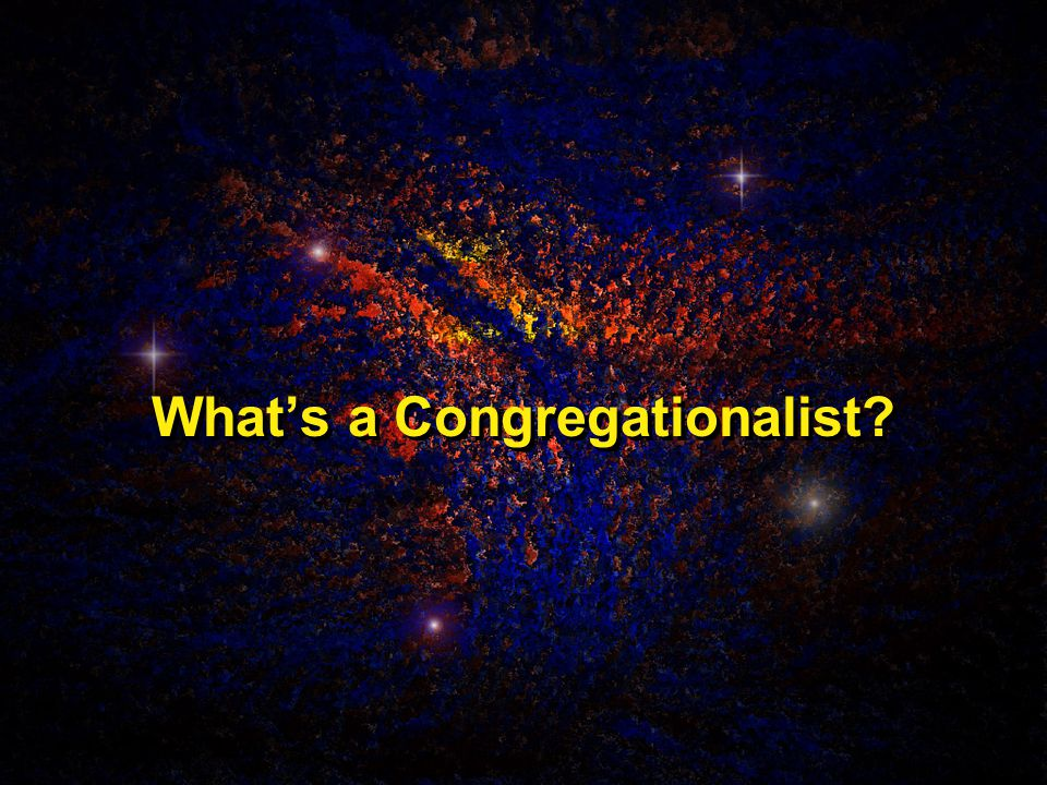 What's a Congregationalist?