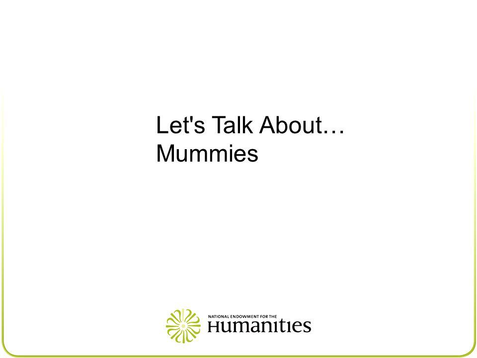 Let s Talk About… Mummies