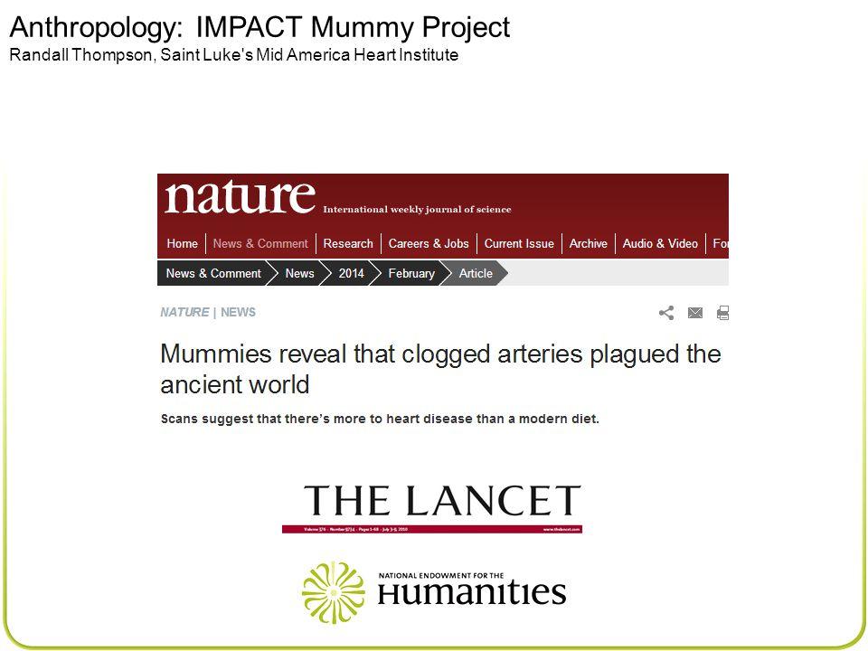 Anthropology: IMPACT Mummy Project Randall Thompson, Saint Luke s Mid America Heart Institute