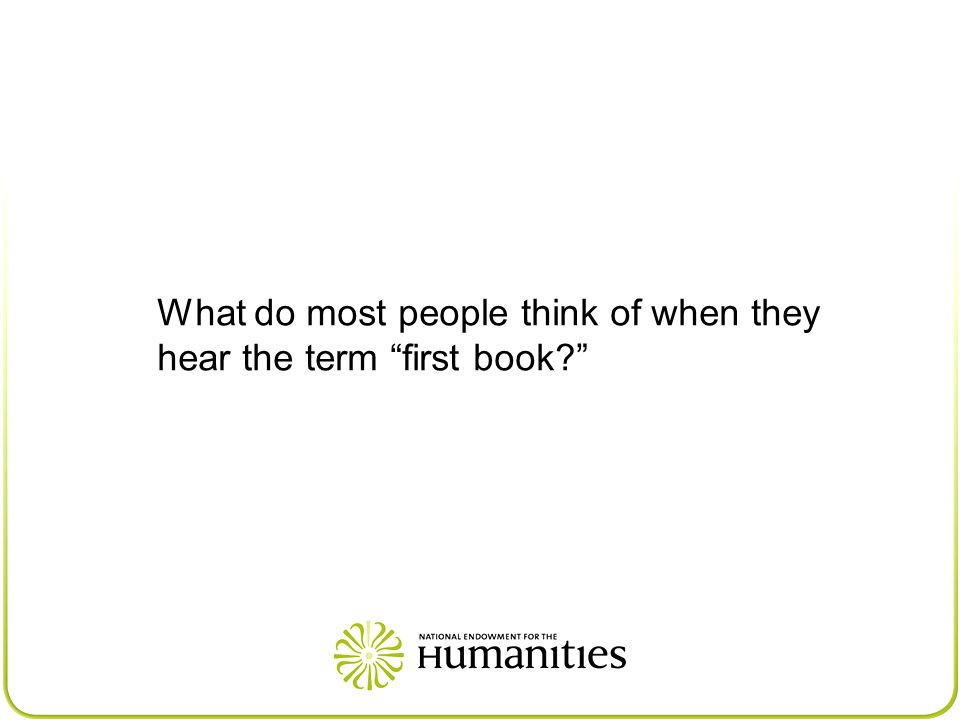 What do most people think of when they hear the term first book?