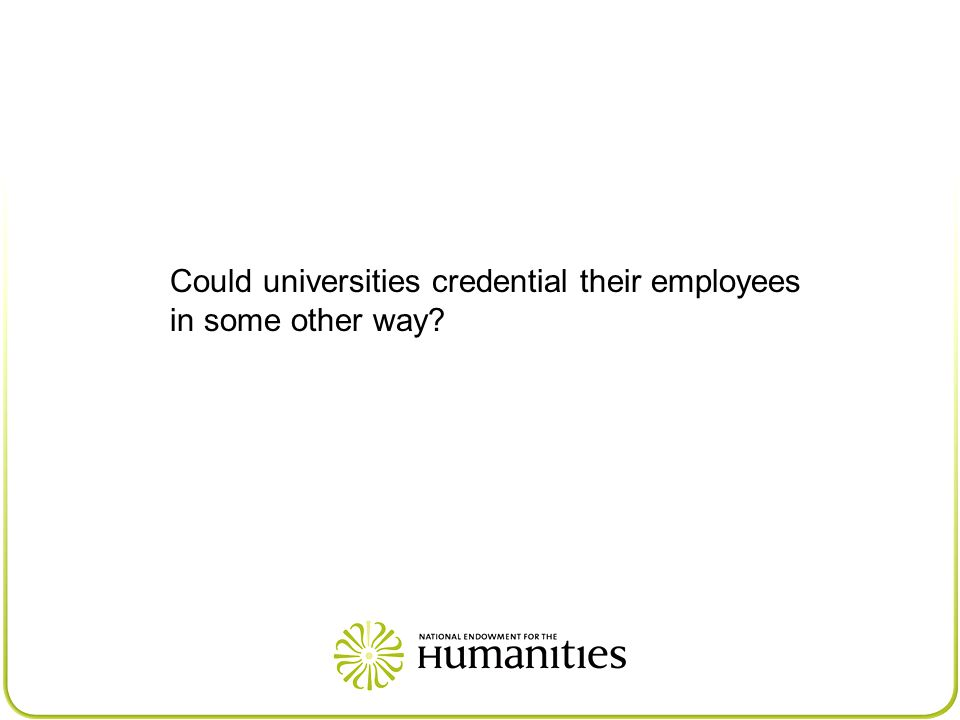 Could universities credential their employees in some other way?