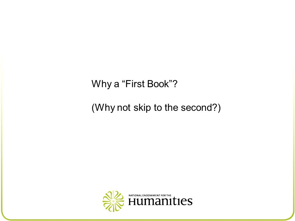 Why a First Book ? (Why not skip to the second?)