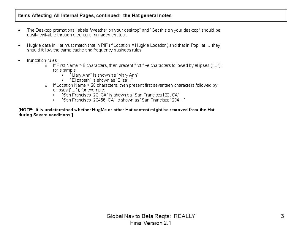 Global Nav to Beta Reqts: REALLY Final Version 2.1 3 Items Affecting All Internal Pages, continued: the Hat general notes