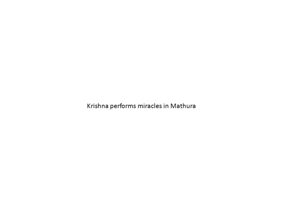 Krishna performs miracles in Mathura