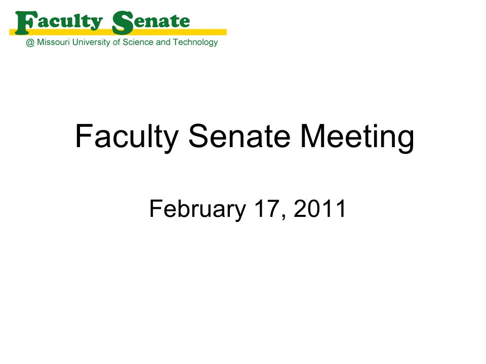 Faculty Senate Meeting February 17, 2011