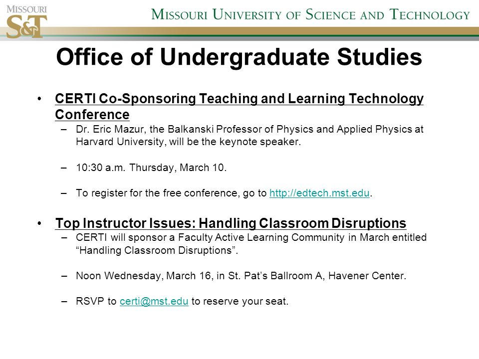 Office of Undergraduate Studies CERTI Co-Sponsoring Teaching and Learning Technology Conference –Dr.