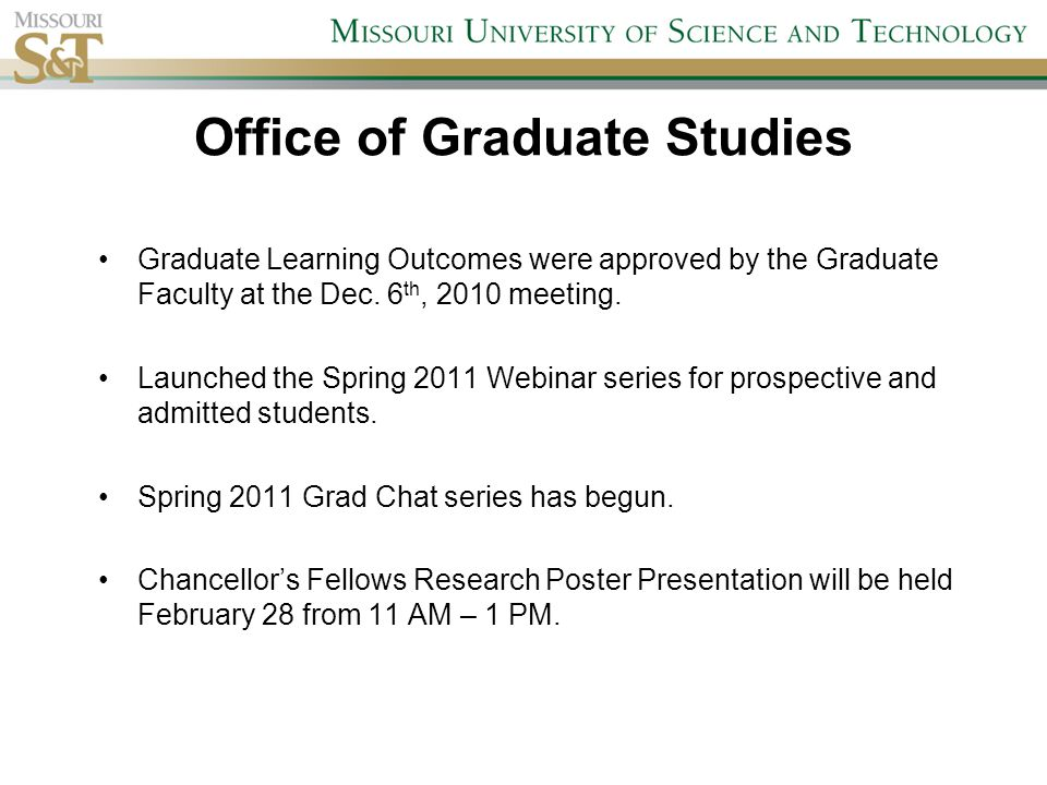 Office of Graduate Studies Graduate Learning Outcomes were approved by the Graduate Faculty at the Dec.