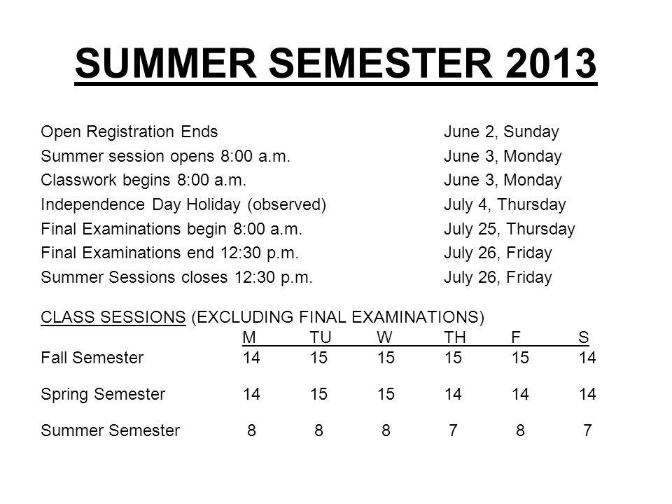 Open Registration Ends June 2, Sunday Summer session opens 8:00 a.m.