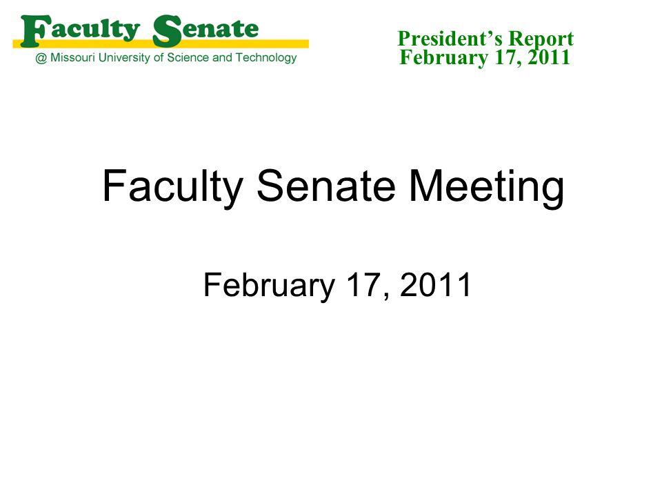 Faculty Senate Meeting February 17, 2011 President's Report February 17, 2011